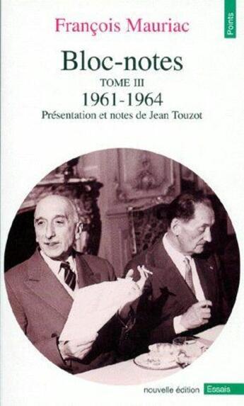 Couverture du livre « Bloc-notes t.3 ; 1961-1964 » de Francois Mauriac aux éditions Points