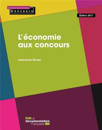Couverture du livre « L'économie aux concours ; édition 2016-2017 » de Jean-Louis Doney aux éditions Documentation Francaise