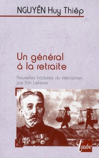 Couverture du livre « Un général à la retraite » de Huy Thiep Nguyen aux éditions Editions De L'aube