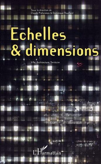 Couverture du livre « Échelles et dimensions » de Claude Prelorenzo et Dominique Rouillard aux éditions L'harmattan