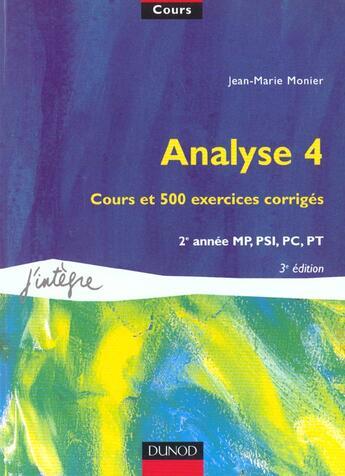 Couverture du livre « Analyse 4 ; Cours Et 500 Exercices Corriges ; 3e Edition » de Jean-Marie Monier aux éditions Dunod