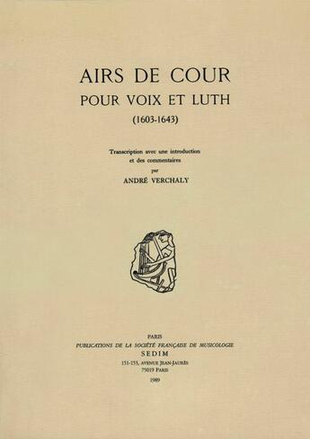 Couverture du livre « Airs de cour pour voix et luth (1603-1643) » de Andre Verchaly aux éditions Societe Francaise De Musicologie