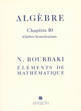 Couverture du livre « Algebre Chapitre 10 » de Nicolas Bourbaki aux éditions Elsevier-masson