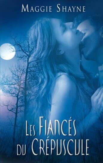 Couverture du livre « Les fiancés du crépuscule » de Maggie Shayne aux éditions Harlequin