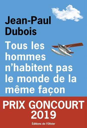 Couverture du livre « Tous les hommes n'habitent pas le monde de la même façon » de Jean-Paul Dubois aux éditions Editions De L'olivier