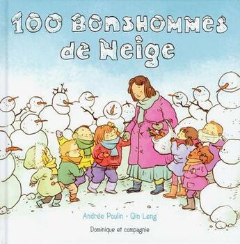 Couverture du livre « 100 bonshommes de neige » de Andree Poulin et Qin Leng aux éditions Dominique Et Compagnie