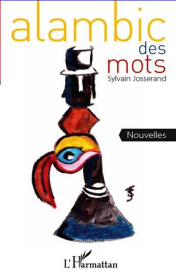 Couverture du livre « Alambic des mots » de Sylvain Josserand aux éditions L'harmattan
