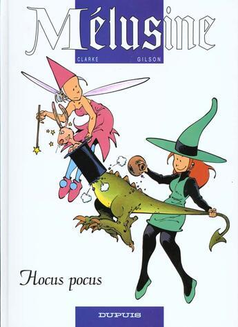 Couverture du livre « Mélusine T.7 ; hocus pocus » de Francois Gilson et Clarke aux éditions Dupuis