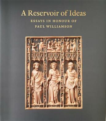 Couverture du livre « A reservoir of ideas ; essays in honour of Paul Williamson » de Eleanor Townsend et Glyn Davies aux éditions Paul Holberton