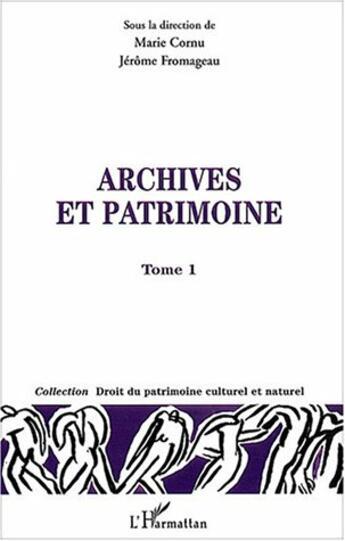 Couverture du livre « Archives Et Patrimoine T.1 » de Jerome Fromageau et Marie Cornu aux éditions L'harmattan