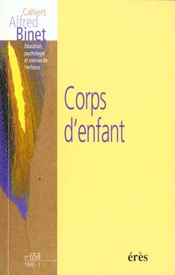 Couverture du livre « Cahiers Binet N.658 Le Corps Et L'Enfant » de Collectif aux éditions Eres