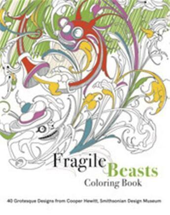 Couverture du livre « Fragile beasts colouring book 40 grotesque designs from cooper hewitt, smithsonian design museum » de Condell Caitlin aux éditions Thames & Hudson