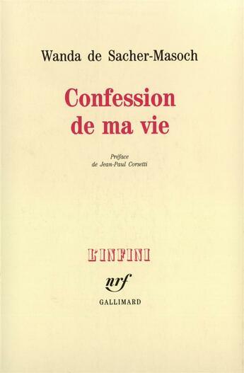 Couverture du livre « Confession de ma vie » de Sacher-Masoch aux éditions Gallimard