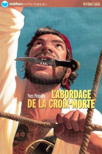Couverture du livre « Abordage de la croix-morte » de Yves Pinguilly aux éditions Nathan