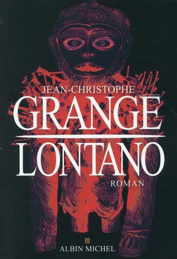 Couverture du livre « Lontano » de Jean-Christophe Grange aux éditions Albin Michel