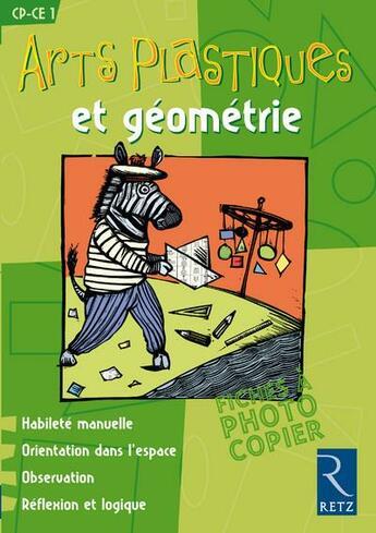 Couverture du livre « Arts plastiques et géométrie ; CP/CE1 ; fiches à photocopier » de Francoise Bellanger aux éditions Retz