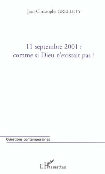 Couverture du livre « 11 Septembre 2001 : Comme Si Dieu N'Existait Pas ? » de Jean-Christophe Grellety aux éditions L'harmattan