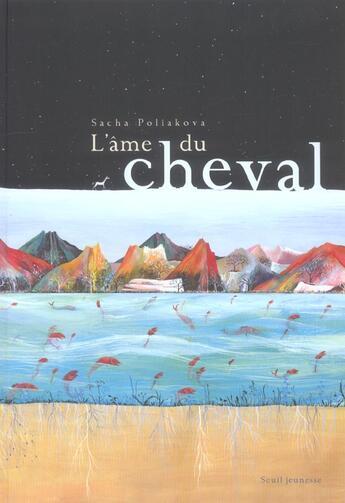 Couverture du livre « Ame Du Cheval (L') » de Sacha Poliakova aux éditions Seuil Jeunesse