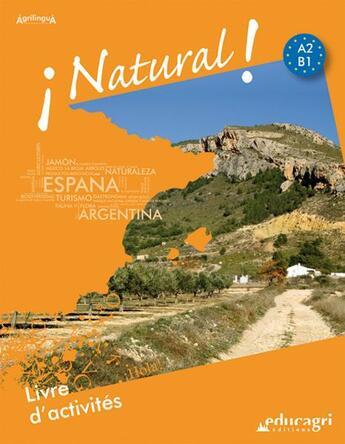 Couverture du livre « Natural ! » de Janine Felice et Antoine Galindo et Philippe Guardiola aux éditions Educagri