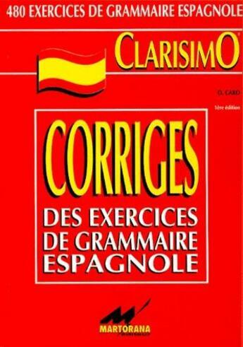Couverture du livre « Clarisimo ; corrigés des exercices de grammaire espagnole » de Olga Caro aux éditions Martorana