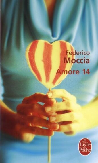 Couverture du livre « Amore 14 » de Federico Moccia aux éditions Lgf