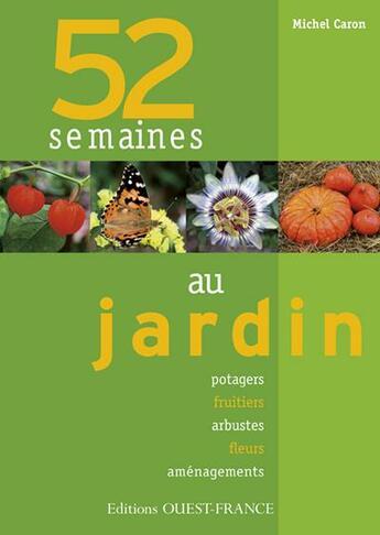Couverture du livre « 52 semaines au jardin » de Michel Caron aux éditions Ouest France