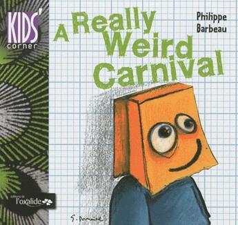 Couverture du livre « A really weird carnival » de Philippe Barbeau aux éditions Oxalide