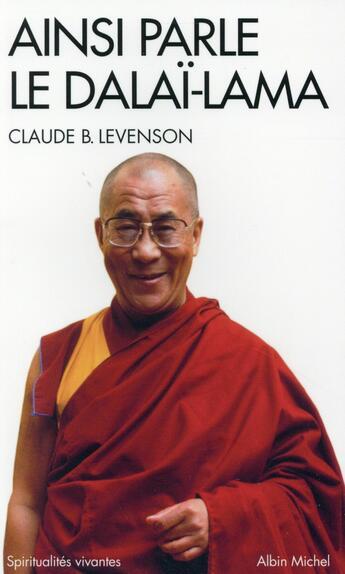 Couverture du livre « Ainsi parle le Dalaï-Lama » de Claude B. Levenson aux éditions Albin Michel