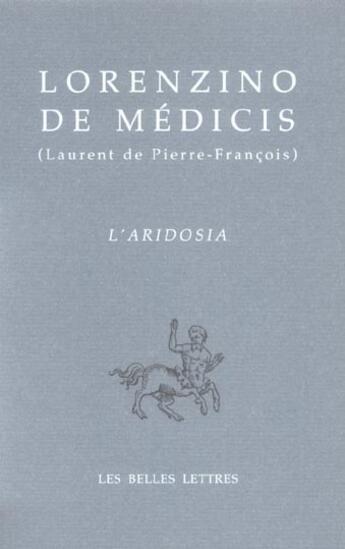 Couverture du livre « Aridosia (L') Bilingue Francais/Italien » de Lorenzino De Medicis aux éditions Belles Lettres