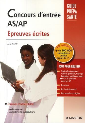 Couverture du livre « Concours d'entrée AS/AP ; épreuves ecrites (10e édition) » de Jacqueline Gassier aux éditions Elsevier-masson