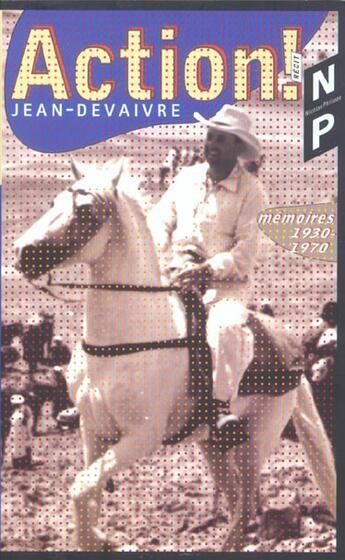Couverture du livre « Action ! ; Memoires 1930-1970 » de Jean Devaivre aux éditions Nicolas Philippe