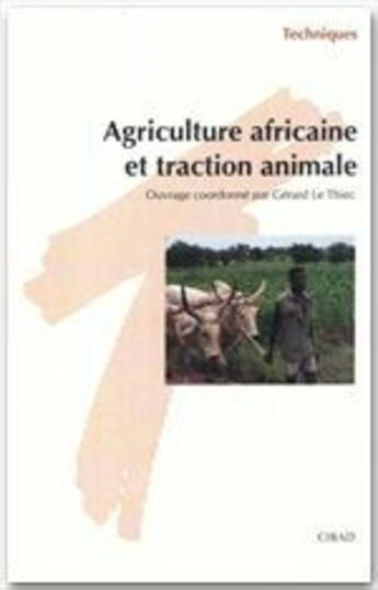 Couverture du livre « Agriculture africaine et traction animale » de Gerard Le Thiec aux éditions Quae