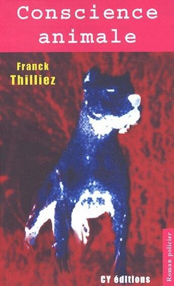 Couverture du livre « Conscience animale » de Franck Thilliez aux éditions Cy Editions