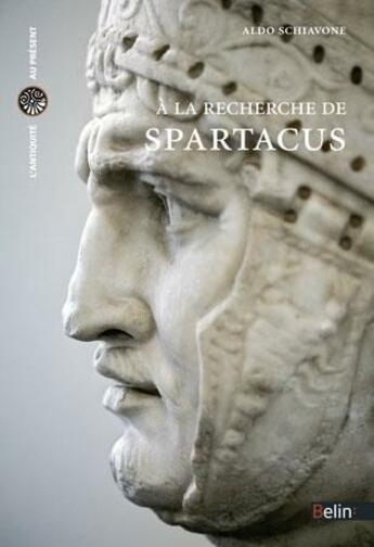 Couverture du livre « à la recherche de Spartacus » de Aldo Schiavone aux éditions Belin
