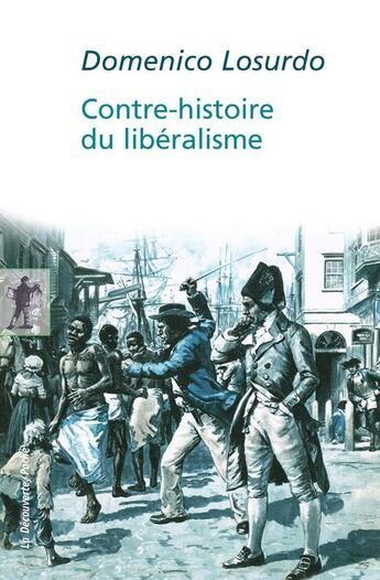 Couverture du livre « Contre-histoire du libéralisme » de Domenico Losurdo aux éditions La Decouverte