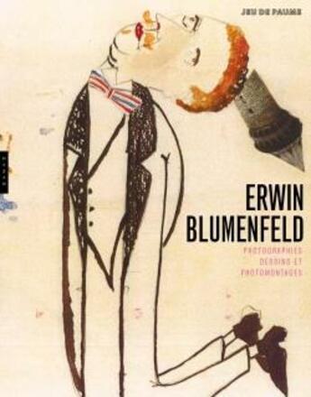 Couverture du livre « Erwin Blumenfeld ; photographies, dessins et photomontages » de Collectif aux éditions Hazan