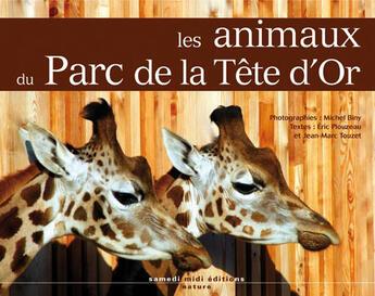 Couverture du livre « Les animaux du parc de la tête or » de Eric Plouzeau et Jean-Marc Touzet et Michel Biny aux éditions Samedi Midi
