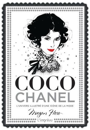 Couverture du livre « Coco Chanel ; l'univers illustré d'une icône de la mode » de Megan Hess aux éditions L'imprevu
