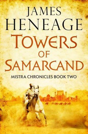 Couverture du livre « Mistra chronicle t.2 ; the towers of Samarcand » de James Heneage aux éditions
