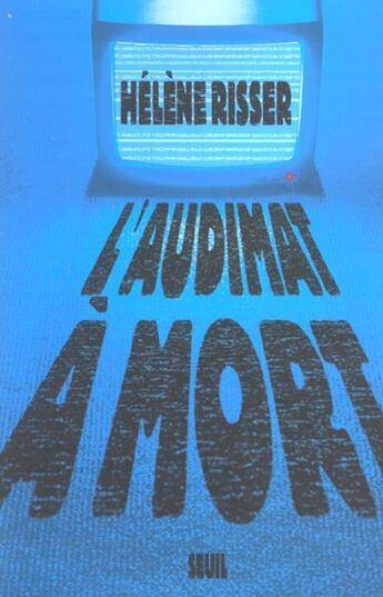 Couverture du livre « L'Audimat A Mort » de Helene Risser aux éditions Seuil