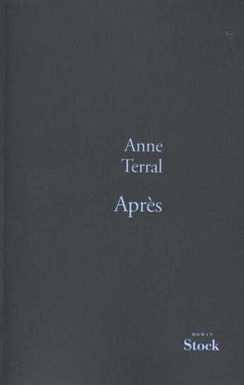 Couverture du livre « Apres » de Anne Terral aux éditions Stock