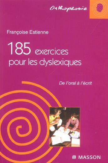 Couverture du livre « 185 Exercices Pour Les Dyslexiques - De L'Oral A L'Ecrit » de Estienne aux éditions Elsevier-masson