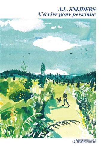 Couverture du livre « N'écrire pour personne » de A. L. Snijders aux éditions L'observatoire