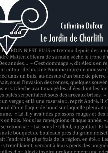Couverture du livre « Le jardin de Charlith » de Catherine Dufour aux éditions Le Belial