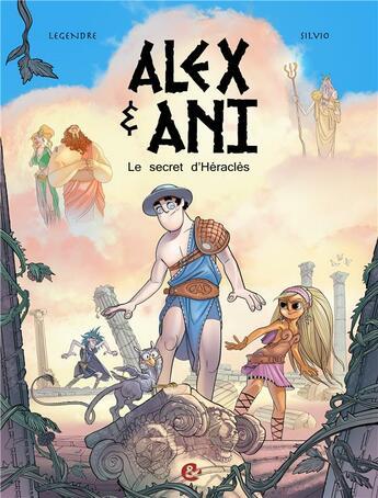 Couverture du livre « Alex & Ani ; le secret d'Héraclès » de Nathaniel Legendre et Silvio Speca aux éditions Cerises Et Coquelicots