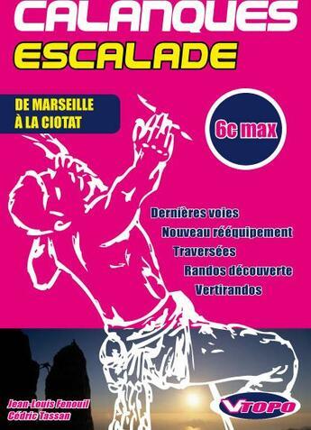 Couverture du livre « Calanques escalade » de Jean-Louis Fenouil aux éditions Vtopo