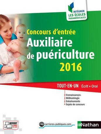 Couverture du livre « Concours d'entrée auxiliaire de puériculture ; écrit et oral (édition 2016) » de Annie Godrie aux éditions Nathan