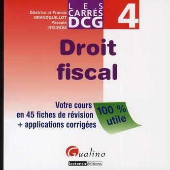 Couverture du livre « Droit fiscal » de Beatrice Grandguillot et Francis Grandguillot et Pascale Recroix aux éditions Gualino