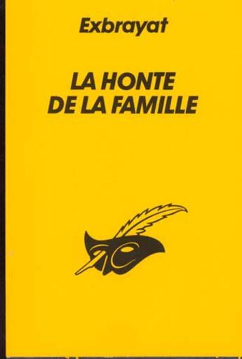 Couverture du livre « La Honte De La Famille » de Exbrayat-C aux éditions Editions Du Masque