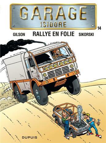 Couverture du livre « Garage Isidore t.14 ; rallye en folie » de Francois Gilson et Sikorski aux éditions Dupuis